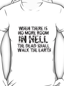 Zombie Walking Living Dead Quote T-Shirt