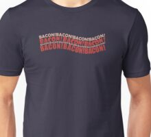 Bacon - Is there anything better? Unisex T-Shirt