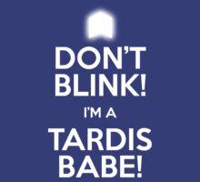 DON'T BLINK! I'M A TARDIS BABE! Men's T-Shirt. by tardisbabes