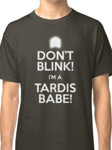 DON'T BLINK! I'M A TARDIS BABE! Men's T-Shirt. Classic T-Shirt