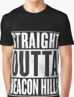 Straight Outta Beacon Hills Graphic T-Shirt