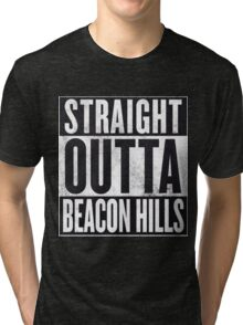 Straight Outta Beacon Hills Tri-blend T-Shirt