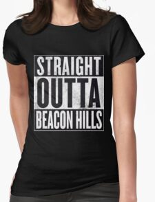 Straight Outta Beacon Hills Womens Fitted T-Shirt