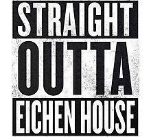 Straight Outta Eichen House Photographic Print