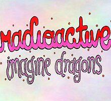 Radioactive - Imagine Dragons (Paddlepop Version) by smexytragedy