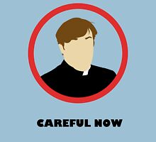 Careful Now - Father Dougal McGuire T-Shirt