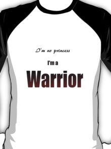 I'm no princess T-Shirt