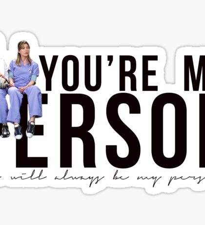 Grey's Anatomy - My Person (horizontal) Sticker