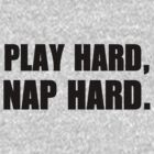 Play hard, nap hard by familyman