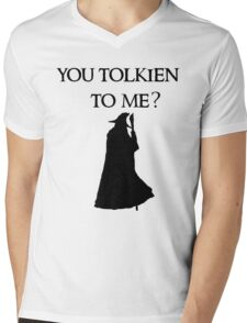 You Tolkien to me?  Mens V-Neck T-Shirt