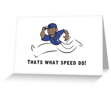 Thats What Speed Do! Royal Blue Greeting Card