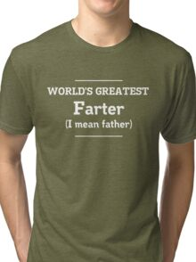World's Greatest Farter Tri-blend T-Shirt