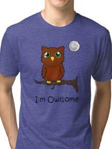 I'm Owlsome Tri-blend T-Shirt