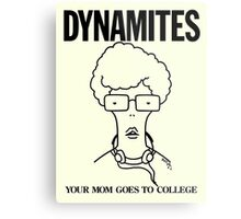 DYNAMITES: YOUR MOM GOES TO COLLEGE Metal Print
