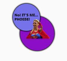 Phoebe Supergirl! T-Shirt