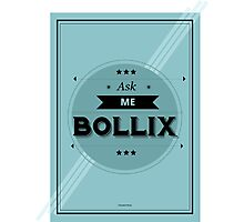 Ask Me Bollix Photographic Print
