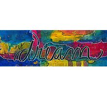 dream out loud Photographic Print