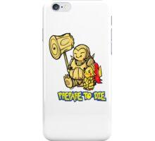 Prepare to Die iPhone Case/Skin