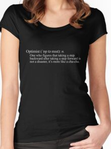 Optimist: One who figures that taking a step backward after taking a step forward is not a disaster, it's more like a cha-cha. Women's Fitted Scoop T-Shirt