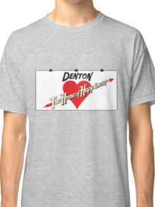 Denton - Home of Happiness Classic T-Shirt