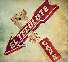 El Tecolote Cafe Sign  by Honey Malek
