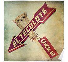 El Tecolote Cafe Sign  Poster