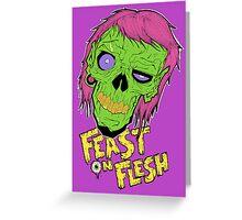 Feast On Flesh Greeting Card