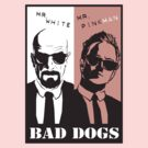 Bad Dogs by Inspired Human