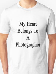 My Heart Belongs To A Photographer  Unisex T-Shirt