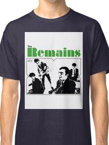 THE REMAINS 60S PUNK POWERPOP NUGGETS COOL T-SHIRT Classic T-Shirt