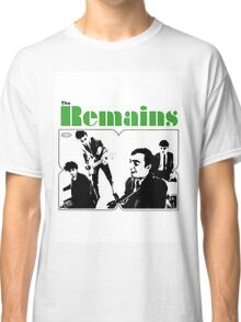 THE REMAINS 60S PUNK POWERPOP NUGGETS COOL T-SHIRT Classic T-Shirt