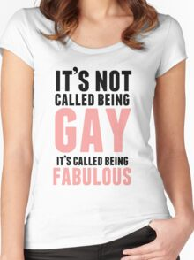 Being Fabulous Is Not Gay Women's Fitted Scoop T-Shirt