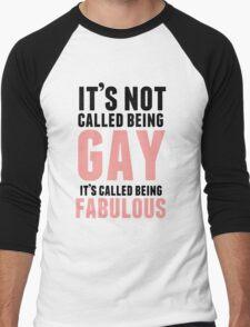 Being Fabulous Is Not Gay Men's Baseball ¾ T-Shirt