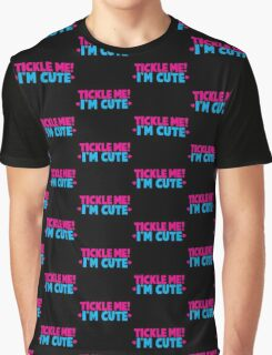 Tickle me I'm cute! Graphic T-Shirt