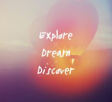 Explore. Dream. Discover by tayeichi