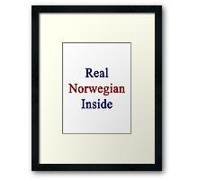Real Norwegian Inside Framed Print