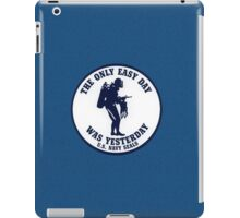 The Only Easy Day Was Yesterday iPad Case/Skin