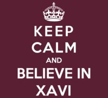 Keep Calm And Believe In Xavi by Phaedrart