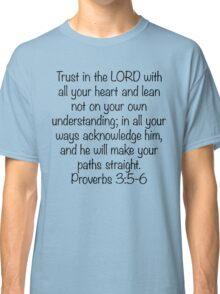 Proverbs 3:5-6 Classic T-Shirt