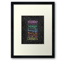 Today is a Gift Framed Print