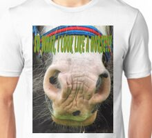 So What...I Look Like A Horse T-shirt design Unisex T-Shirt