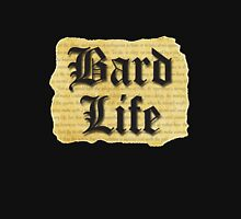 Bard Life for the Shakespeare Thug Unisex T-Shirt