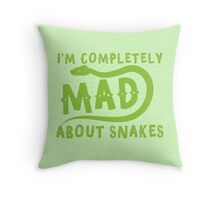 I'm completely MAD about snakes Throw Pillow