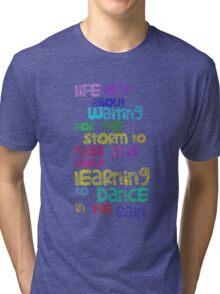 Dance In  The Rain Tri-blend T-Shirt
