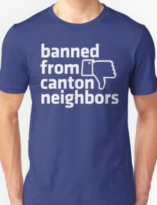 Banned from Canton Neighbors T-Shirt