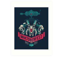 MaKtoberfest 13 Art Print