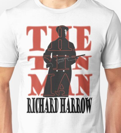 Richard Harrow - Tin Man Unisex T-Shirt