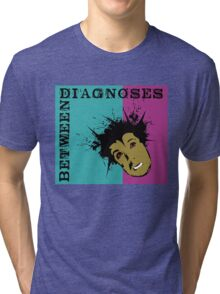 Between Diagnoses Tri-blend T-Shirt