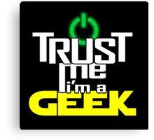 Trust me, I'm a geek Canvas Print