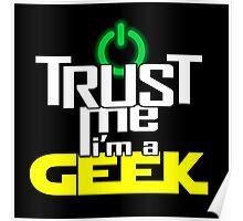 Trust me, I'm a geek Poster